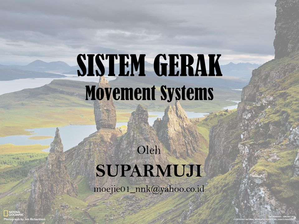 SISTEM GERAK Movement Systems Oleh SUPARMUJI moejie01_nnk@yahoo.co.id