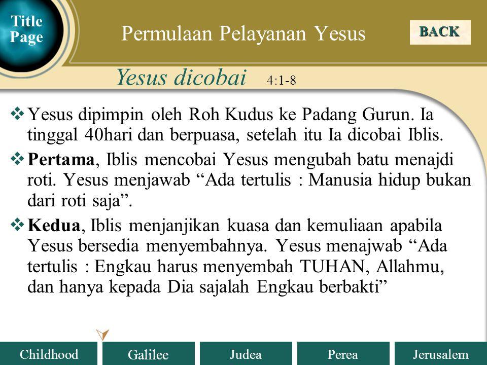 Judea Galilee ChildhoodPereaJerusalem  Yesus dipimpin oleh Roh Kudus ke Padang Gurun.