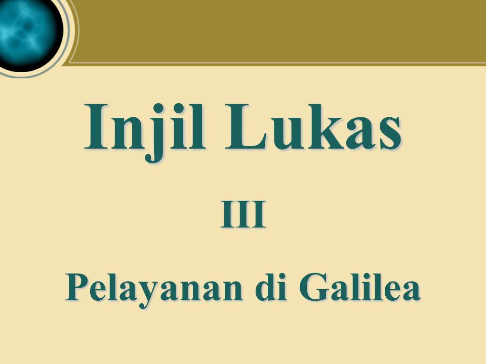 Judea Galilee ChildhoodPereaJerusalem Injil Lukas III Pelayanan di Galilea