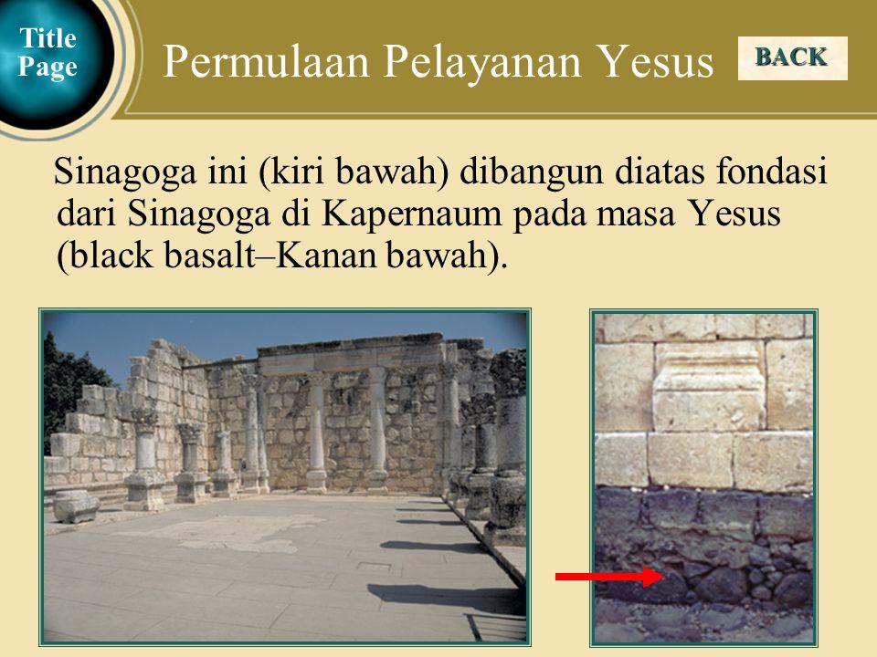 Judea Galilee ChildhoodPereaJerusalem Sinagoga ini (kiri bawah) dibangun diatas fondasi dari Sinagoga di Kapernaum pada masa Yesus (black basalt–Kanan bawah).