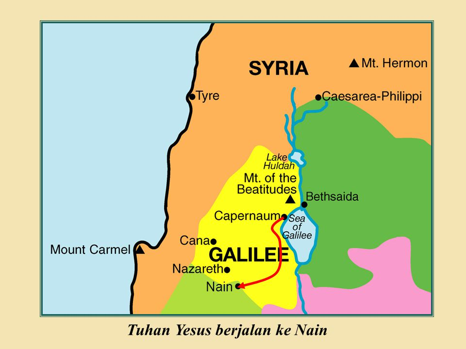 Judea Galilee ChildhoodPereaJerusalem Nain Tuhan Yesus berjalan ke Nain
