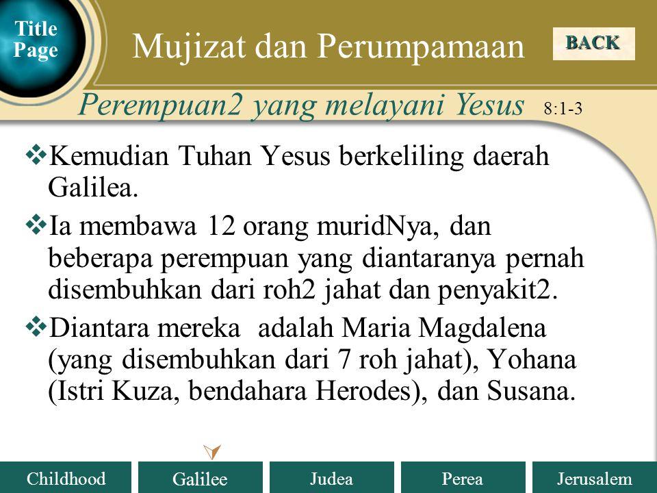 Judea Galilee ChildhoodPereaJerusalem  Kemudian Tuhan Yesus berkeliling daerah Galilea.