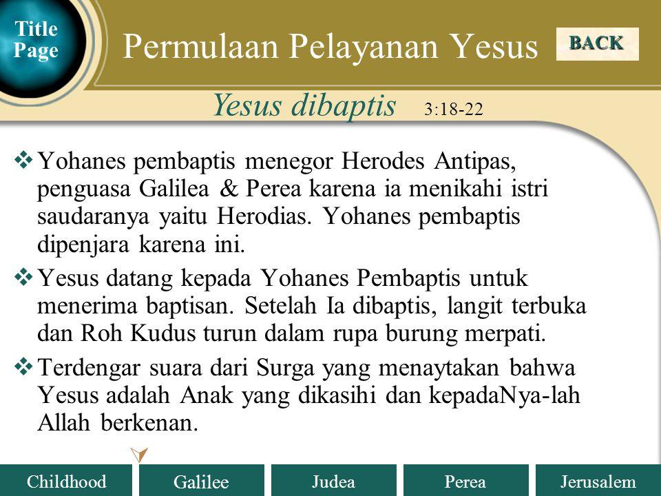 Judea Galilee ChildhoodPereaJerusalem  Ketiga, Iblis membawa Yesus ke puncak Bait Allah dan berkata Jika Engkau Anak Allah, jatuhkanlah diri-Mu dari sini ke bawah .