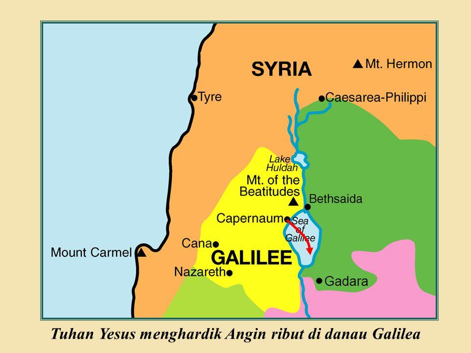 Judea Galilee ChildhoodPereaJerusalem Gadara Tuhan Yesus menghardik Angin ribut di danau Galilea