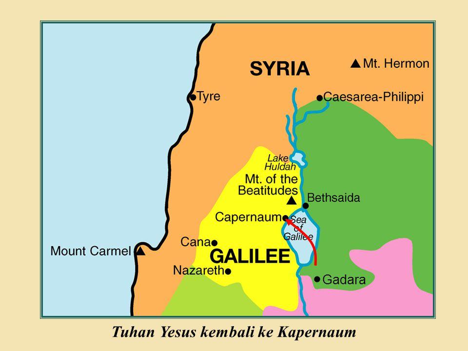 Judea Galilee ChildhoodPereaJerusalem Gadara Tuhan Yesus kembali ke Kapernaum