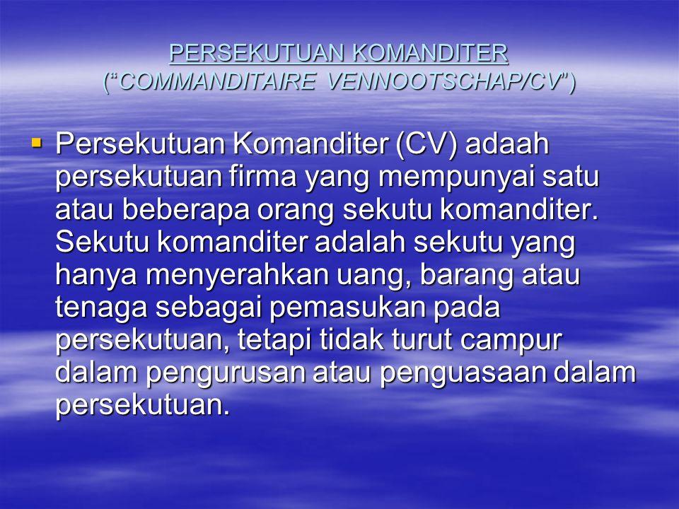  Dengan demikian, di dalam CV terdapat 2 jenis sekutu: a.Sekutu aktif atau sekutu kerja atau sekutu komplementer; b.
