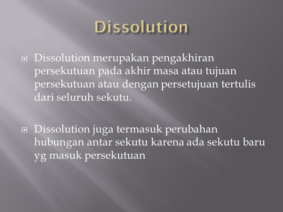 Dissociation adalah konsep hukum untuk pengunduran diri sekutu karena meninggal, pensiun atau pengunduran diri secara sukarela atau tidak sukarela.