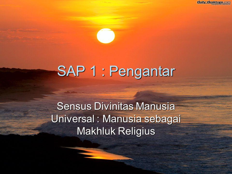SAP 1 : Pengantar Sensus Divinitas Manusia Universal : Manusia sebagai Makhluk Religius
