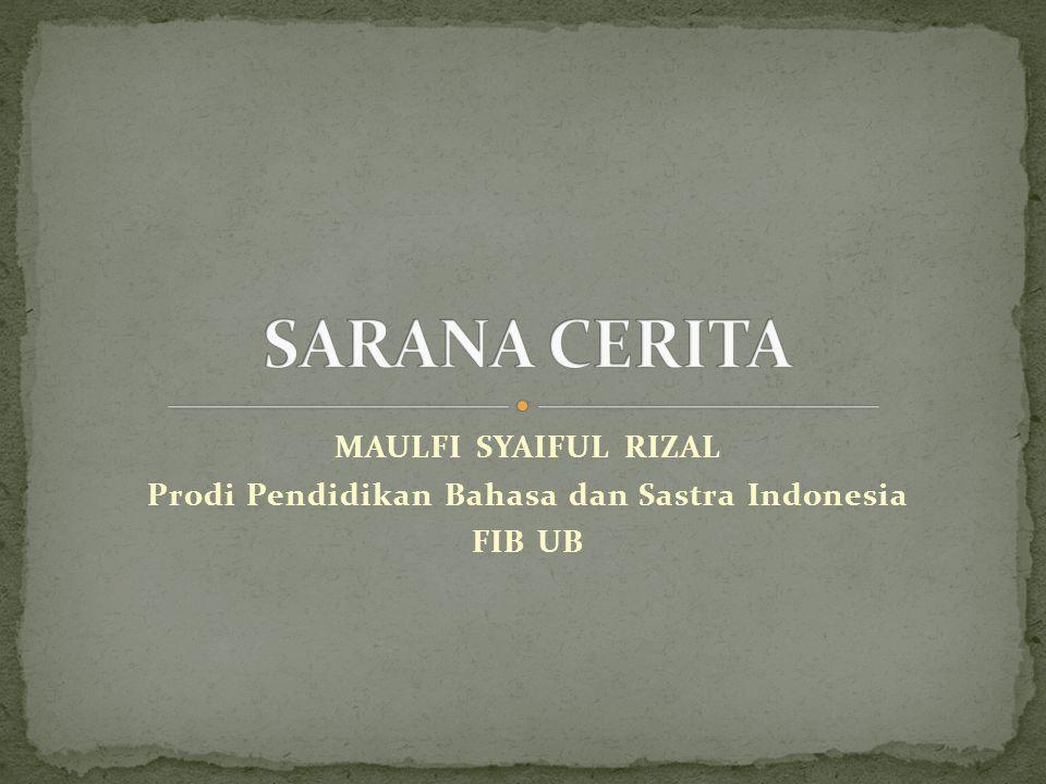 MAULFI SYAIFUL RIZAL Prodi Pendidikan Bahasa dan Sastra Indonesia FIB UB