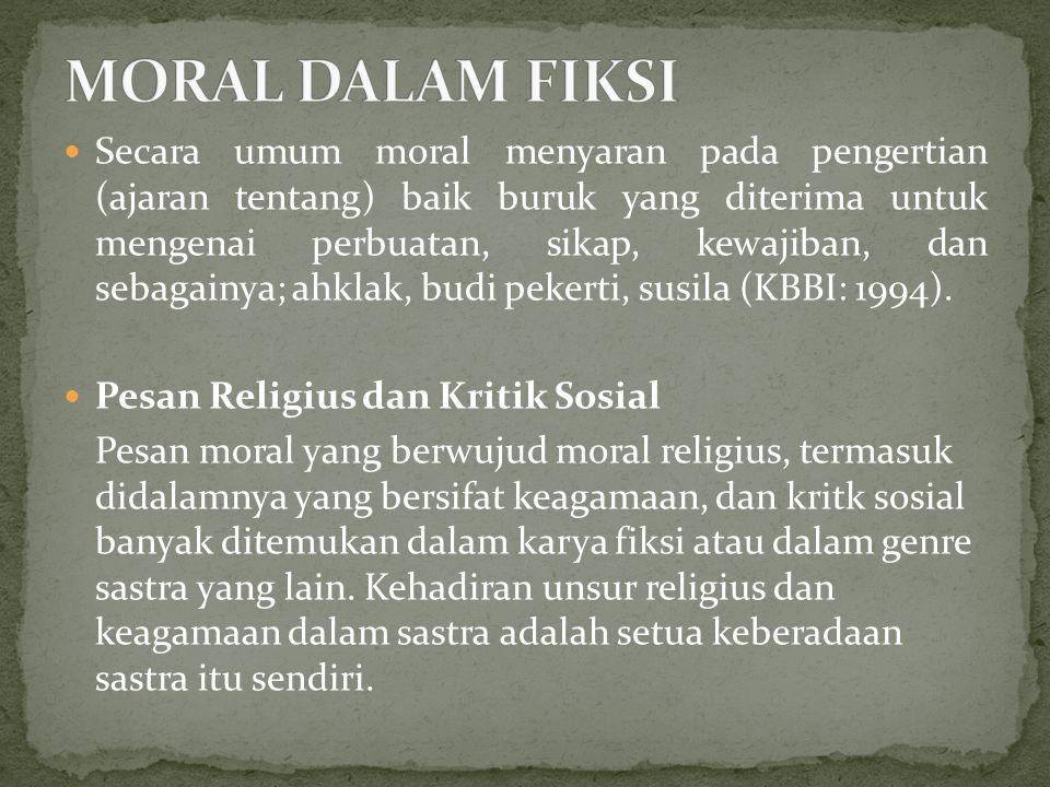 Secara umum moral menyaran pada pengertian (ajaran tentang) baik buruk yang diterima untuk mengenai perbuatan, sikap, kewajiban, dan sebagainya; ahklak, budi pekerti, susila (KBBI: 1994).
