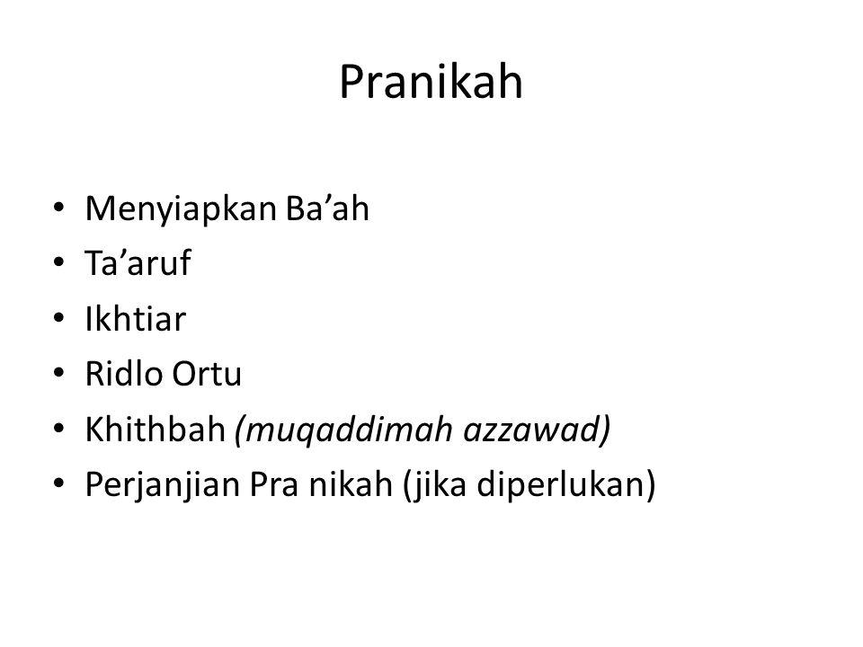 Pranikah Menyiapkan Ba'ah Ta'aruf Ikhtiar Ridlo Ortu Khithbah (muqaddimah azzawad) Perjanjian Pra nikah (jika diperlukan)