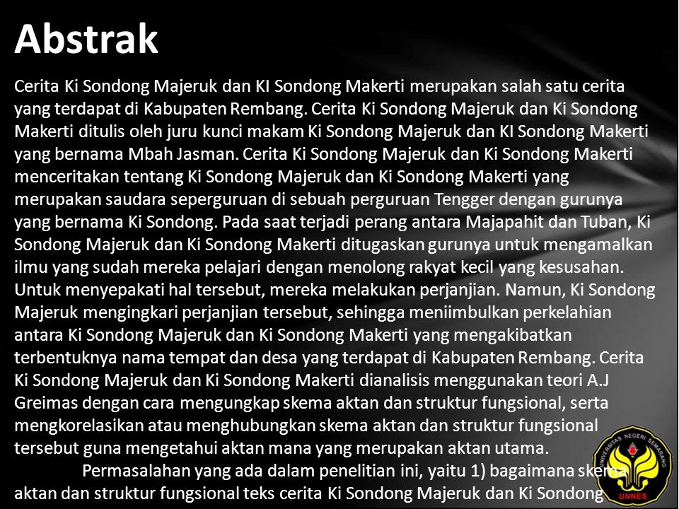 Abstrak Cerita Ki Sondong Majeruk dan KI Sondong Makerti merupakan salah satu cerita yang terdapat di Kabupaten Rembang. Cerita Ki Sondong Majeruk dan