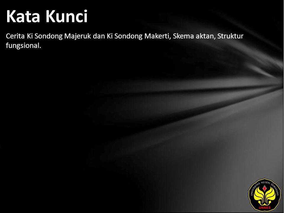 Kata Kunci Cerita Ki Sondong Majeruk dan Ki Sondong Makerti, Skema aktan, Struktur fungsional.