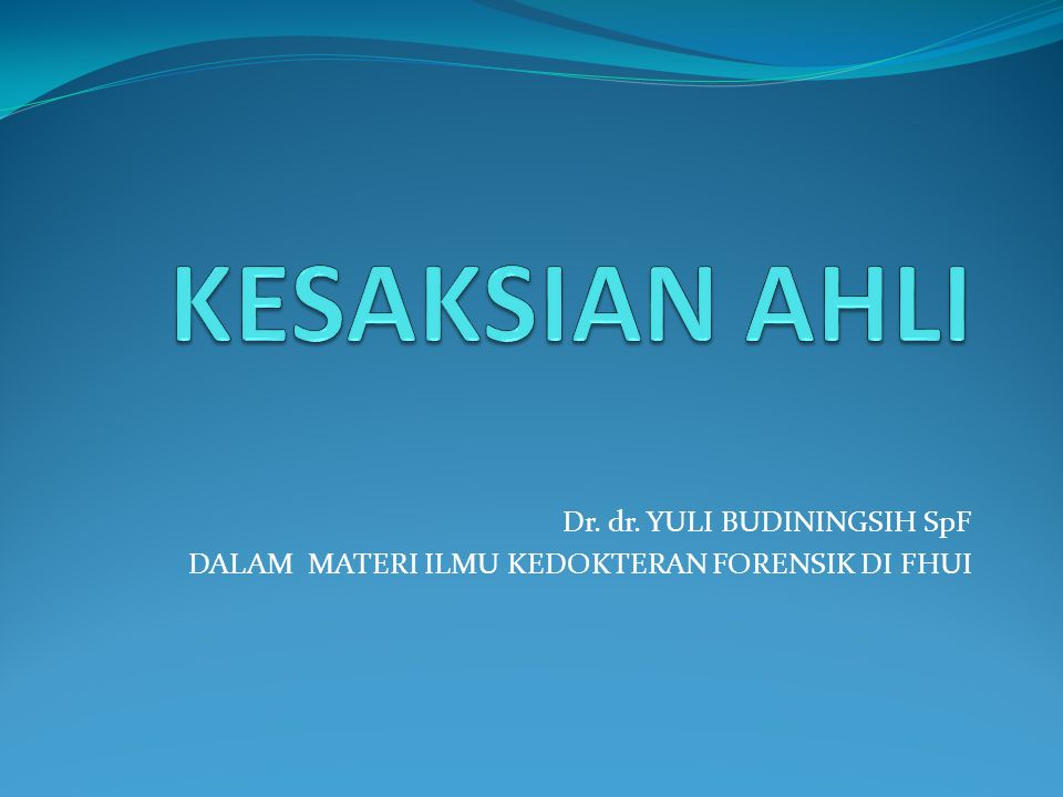 Dr. dr. YULI BUDININGSIH SpF DALAM MATERI ILMU KEDOKTERAN FORENSIK DI FHUI