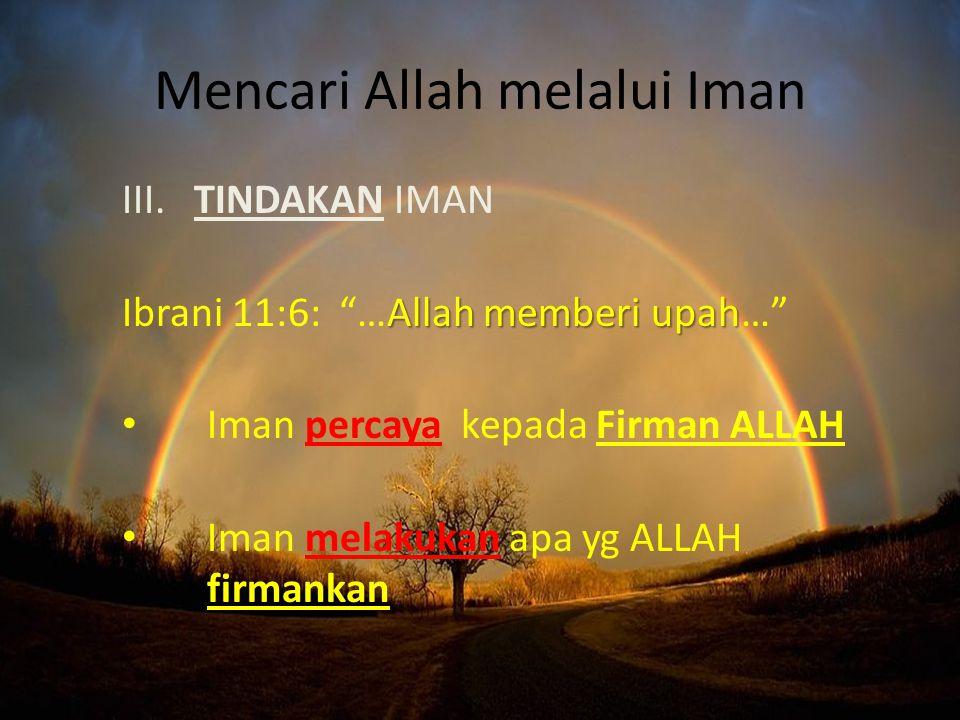 Mencari Allah melalui Iman III.
