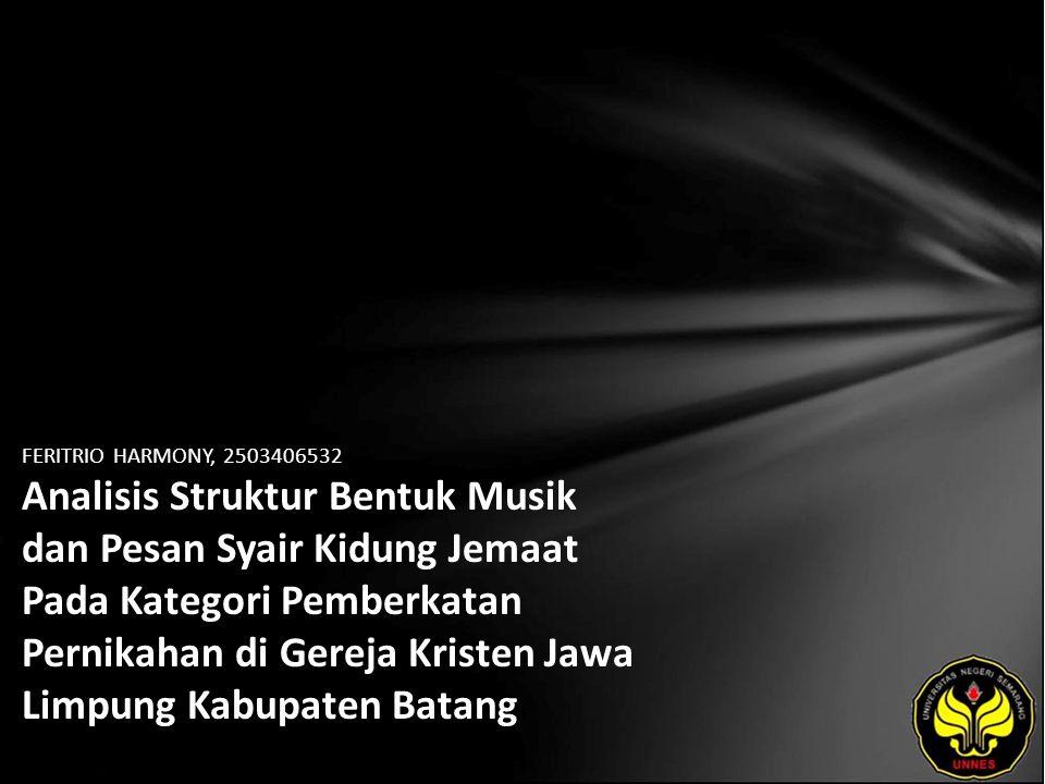 FERITRIO HARMONY, 2503406532 Analisis Struktur Bentuk Musik dan Pesan Syair Kidung Jemaat Pada Kategori Pemberkatan Pernikahan di Gereja Kristen Jawa Limpung Kabupaten Batang