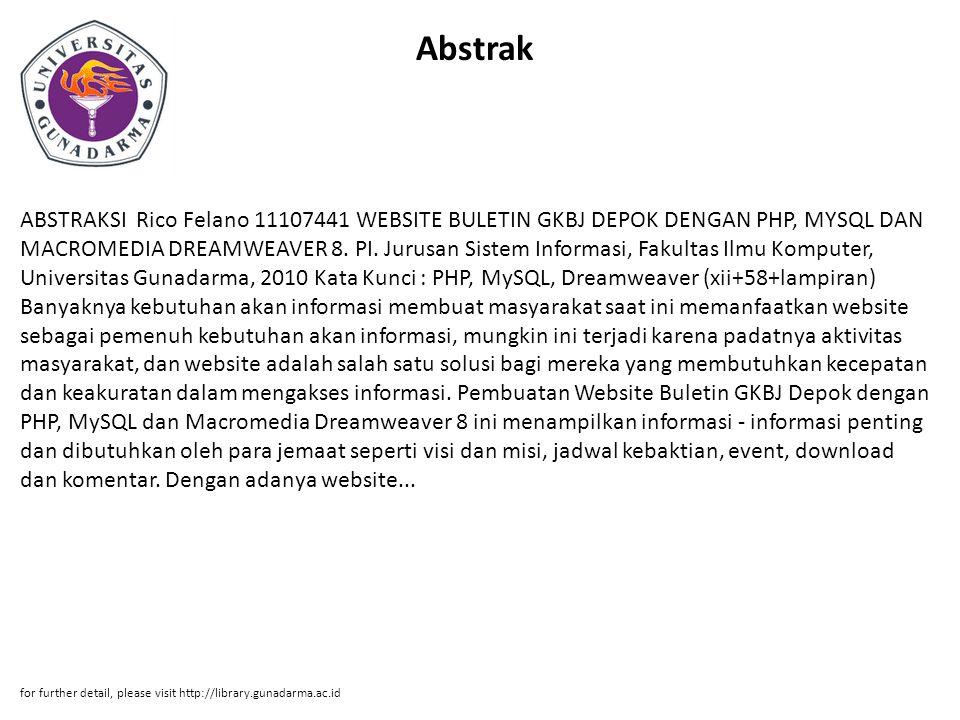 Abstrak ABSTRAKSI Rico Felano 11107441 WEBSITE BULETIN GKBJ DEPOK DENGAN PHP, MYSQL DAN MACROMEDIA DREAMWEAVER 8. PI. Jurusan Sistem Informasi, Fakult