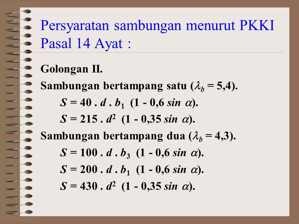 Persyaratan sambungan menurut PKKI Pasal 14 Ayat : Golongan II.
