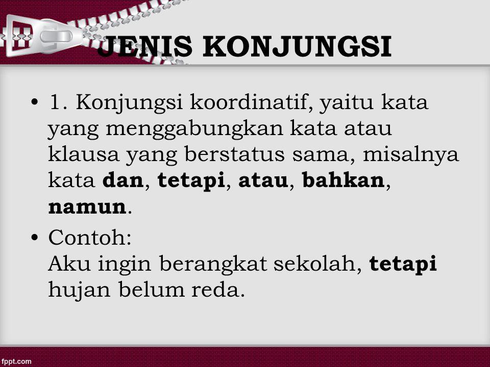 JENIS KONJUNGSI 1.