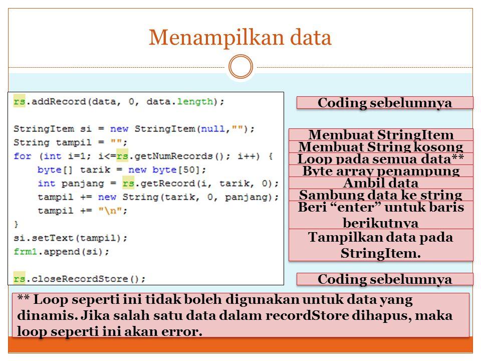 Menampilkan data Coding sebelumnya Membuat StringItem Membuat String kosong Loop pada semua data** Byte array penampung Coding sebelumnya Ambil data S