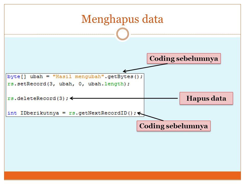 Menghapus data Coding sebelumnya Hapus data