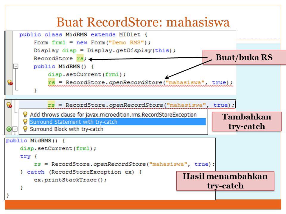 Buat RecordStore: mahasiswa Buat/buka RS Tambahkan try-catch Hasil menambahkan try-catch