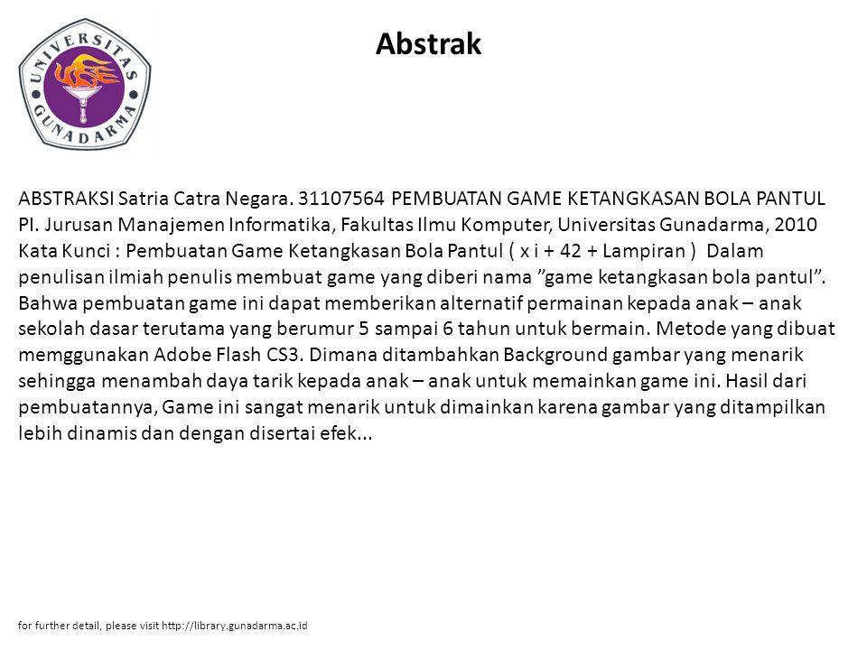 Abstrak ABSTRAKSI Satria Catra Negara.31107564 PEMBUATAN GAME KETANGKASAN BOLA PANTUL PI.