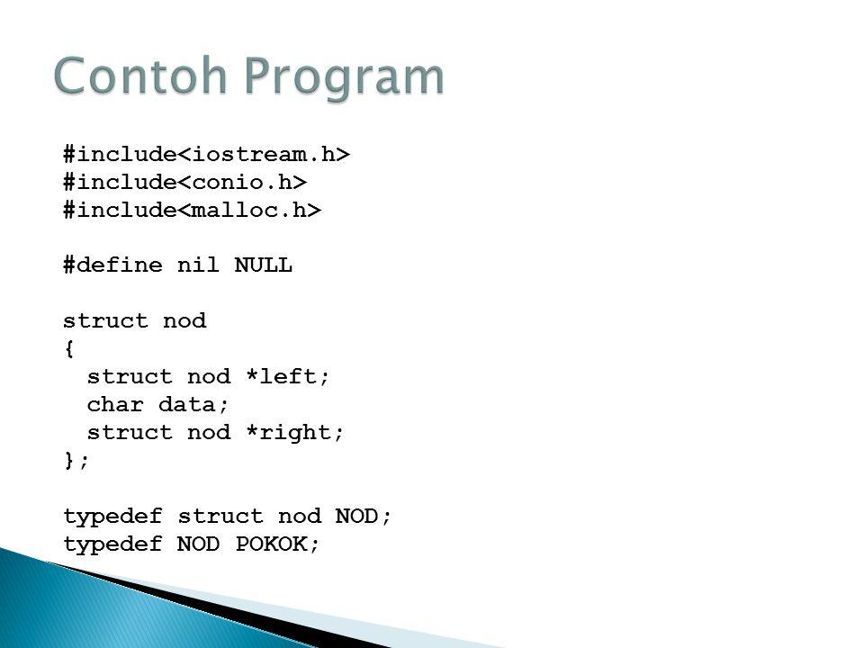NOD *NodBaru(char item) { NOD *n; n=(NOD *)malloc(sizeof(NOD)); if(n != NULL) { n->data=item; n->left=NULL; n->right=NULL; } return n; } void BinaPokok(POKOK **T) { *T=NULL; }
