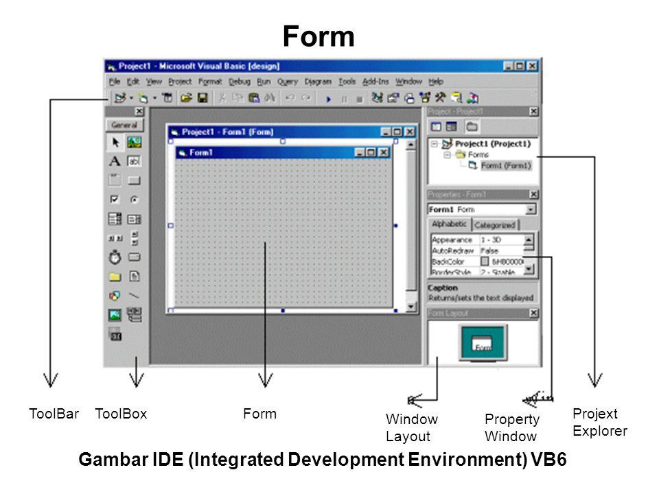 Mengaktifkan Form Untuk mengaktifkan form ada beberapa cara, yaitu : Klik tombol View Object pada Window Project Dari menu View klik perintah Object Tekan tombol Shift + F7 pada keyboard