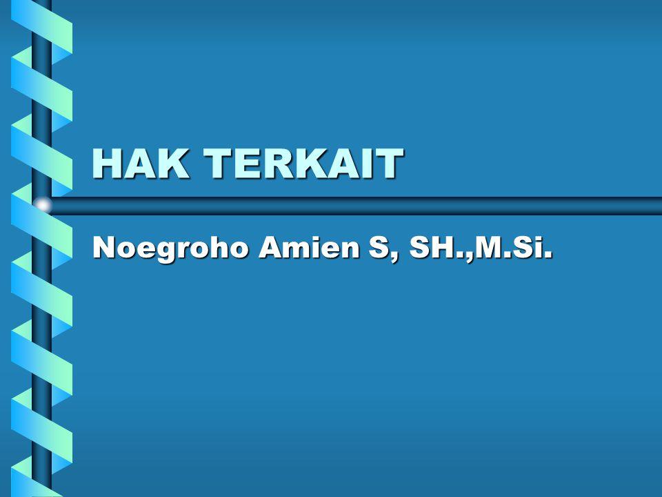 HAK TERKAIT Noegroho Amien S, SH.,M.Si.