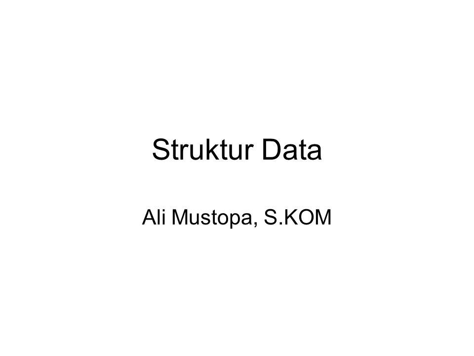 Struktur Data Ali Mustopa, S.KOM