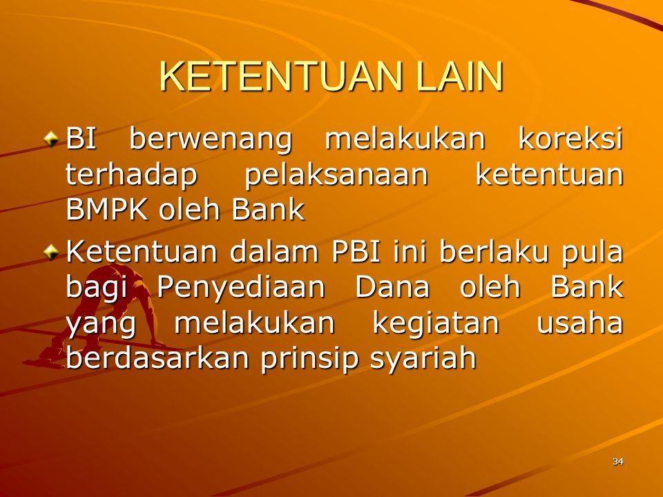 33 PELAPORAN Bank wajib menyampaikan laporan secara berkala dan benar kepada Bank Indonesia mengenai BMPK sesuai ketentuan Bank Indonesia yang berlaku tentang Laporan Berkala Bank Umum