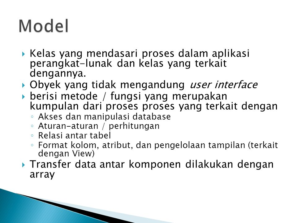  Kelas yang mendasari proses dalam aplikasi perangkat-lunak dan kelas yang terkait dengannya.  Obyek yang tidak mengandung user interface  berisi m