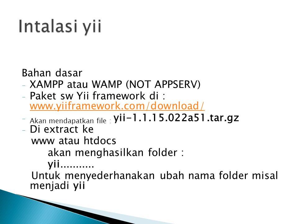  Misal aplikasi dinamakan: pegawai  Menggunakan command prompt ketik c:\xampp\htdocs\yii\framework\yiic webapp c:\xampp\htdocs\pegawai  Akan tercipta folder pegawai dengan subfolder yang berisi script yang dibangkitkan oleh yii  Memanggil halaman utama dengan url : localhost/pegawai, Akan muncul tampilan sbb