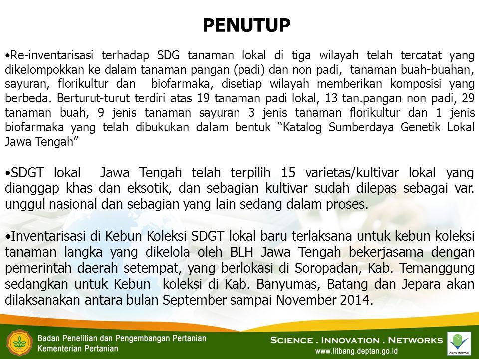 Re-inventarisasi terhadap SDG tanaman lokal di tiga wilayah telah tercatat yang dikelompokkan ke dalam tanaman pangan (padi) dan non padi, tanaman bua