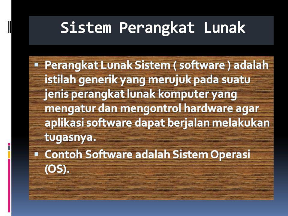 Sistem Informasi  Sistem operasi ( OS ) adalah seperangkat program yang mengelola sumber daya perangkat keras komputer atau hardware, dan menyediakan layanan umum untuk aplikasi perangkat lunak.