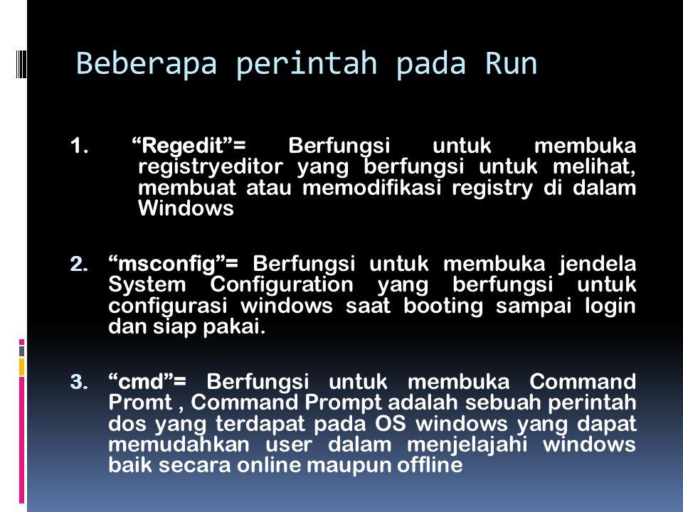 Beberapa perintah pada Run 1.