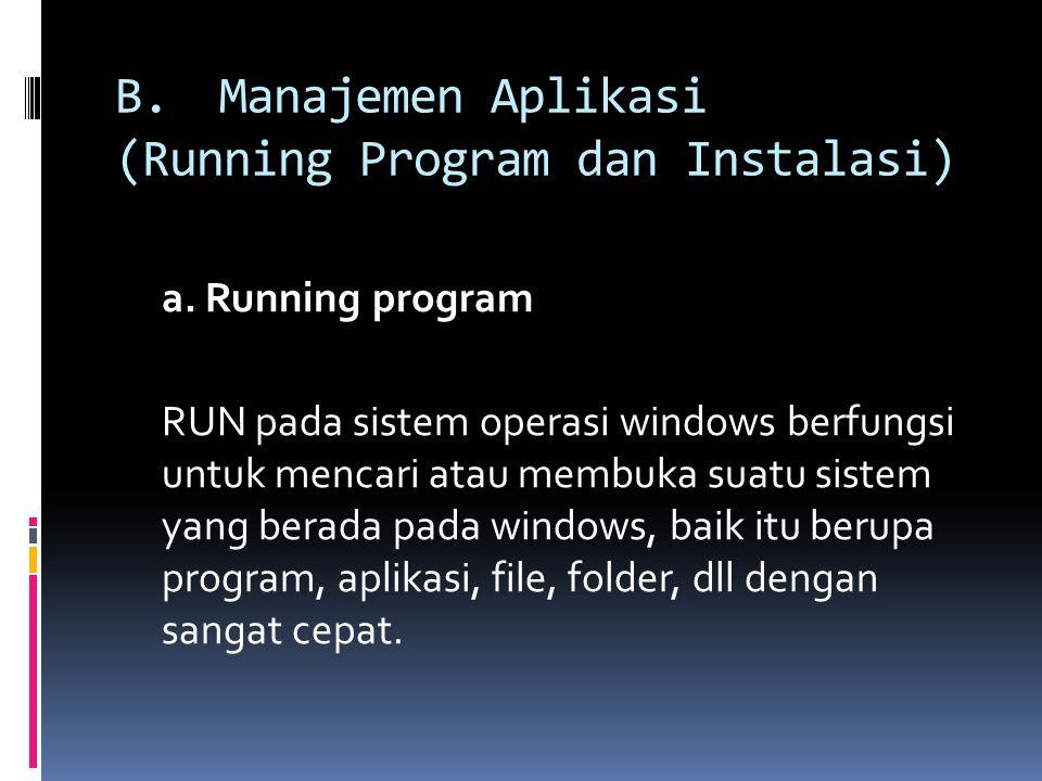 B.Manajemen Aplikasi (Running Program dan Instalasi) a.