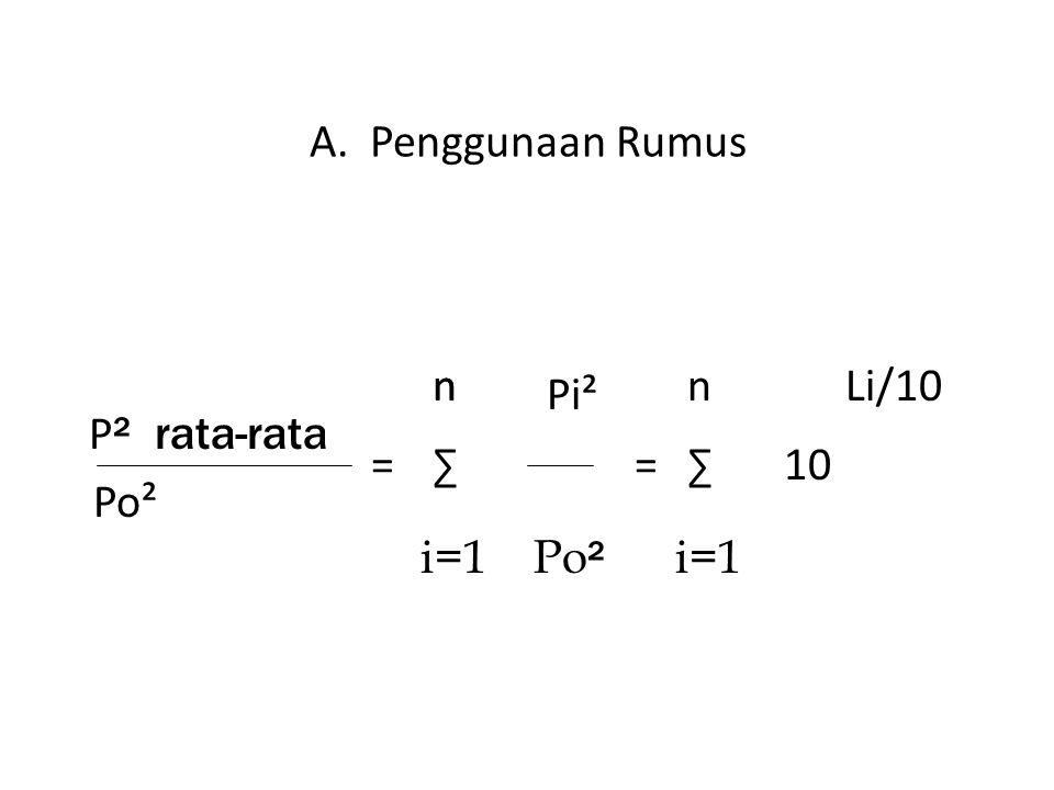 A. Penggunaan Rumus P ² rata-rata Po² i=1 Po ² i=1 =∑=∑10 n Pi² nnLi/10
