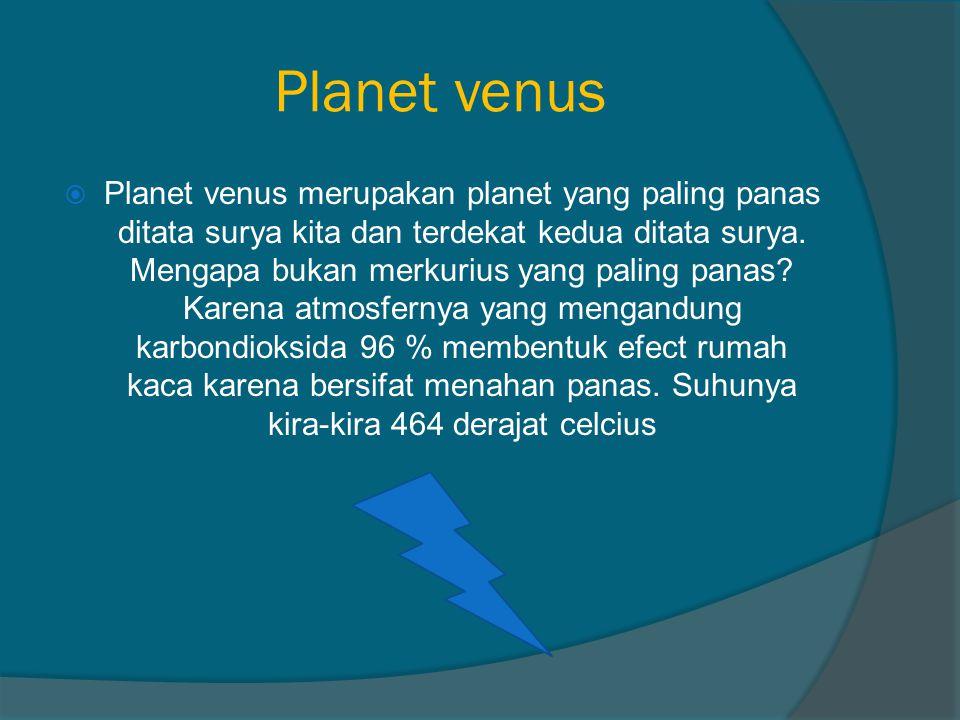 Planet merkurius  Merupakan planet yang terdekat dengan matahari. Kandungan oksigenya di atmosfernya sangat sedikiit sekali bahkan kadang disebut tid