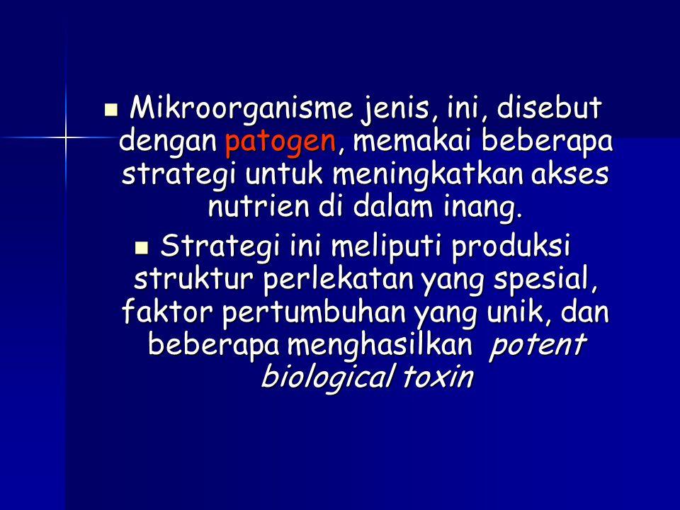 Mikroorganisme jenis, ini, disebut dengan patogen, memakai beberapa strategi untuk meningkatkan akses nutrien di dalam inang. Mikroorganisme jenis, in