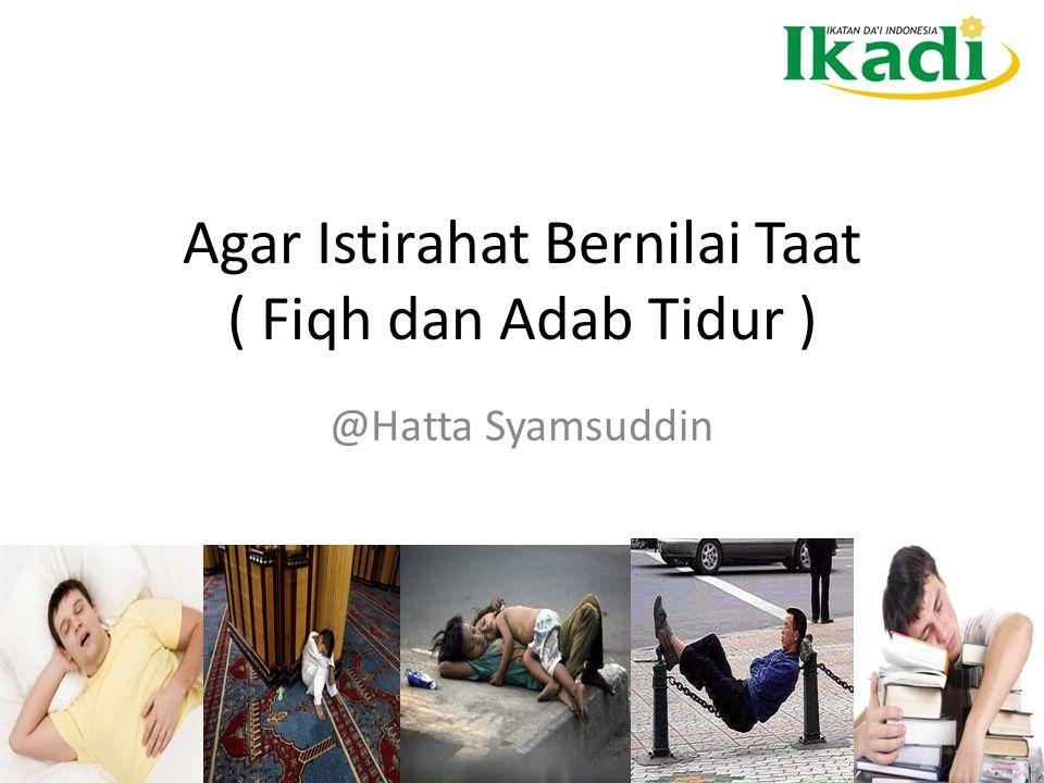 Pembahasan Keutamaan dan Hikmah Beberapa Hukum terkait Tidur /Istirahat Adab dan Sunnah Tidur