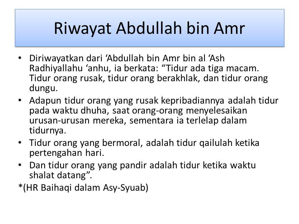 Riwayat Abdullah bin Amr Diriwayatkan dari 'Abdullah bin Amr bin al 'Ash Radhiyallahu 'anhu, ia berkata: Tidur ada tiga macam.