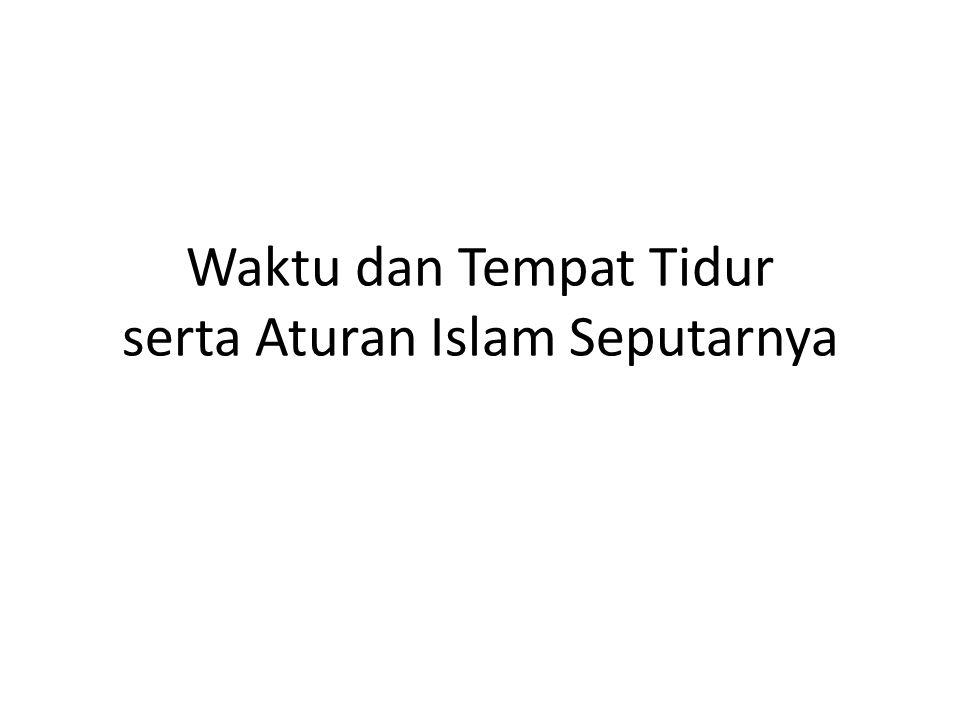 5# Berdzikir dan Berdoa مَا مِنْ مُسْلِمٍ يَبِيْتُ عَلىَ ذِكْرٍ طَاهِرًا فَيَتَعَارَّ مِنَ اللَّيْلِ فَيَسْأَلَ اللهَ خَيْرًا مِنَ الدُّنْيَا وَاْلآخِرَةِ إِلاَّ أَعْطَاهُ اللهُ Tidaklah seorang muslim tidur malam dengan berzikir dan bersuci lalu bangun pada waktu malamnya, kemudian meminta kepada Allah kebaikan dunia dan akhirat kecuali Allah akan mengabulkan permohonannya (HR Abu Daud ) * pelajari lebih lanjut lafadz doa dan dzikir serta bacaan surat dan ayat sebelum tidur sesuia dengan riwayat yg ada