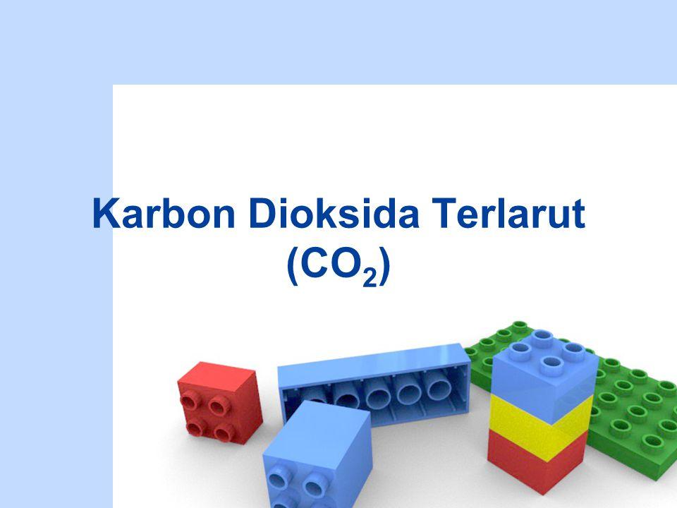 Karbon Dioksida Terlarut (CO 2 )
