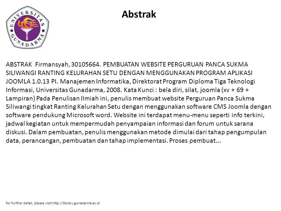 Abstrak ABSTRAK Firmansyah, 30105664. PEMBUATAN WEBSITE PERGURUAN PANCA SUKMA SILIWANGI RANTING KELURAHAN SETU DENGAN MENGGUNAKAN PROGRAM APLIKASI JOO