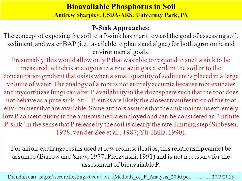 Bioavailable Phosphorus in Soil Andrew Sharpley, USDA-ARS, University Park, PA Sharpley et al. (1991) showed that when using a wide solution:soil rati