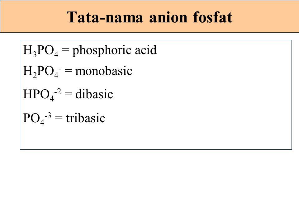  Ca(H 2 PO 4 ) 2  monocalcium phosphate  CaHPO 4  dicalcium phosphate  Ca 3 (PO 4 ) 2  tricalcium phosphate  3Ca 3 (PO 4 ) 2 Ca(OH) 2  hidrok