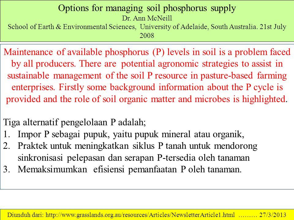 Apakah P-tanah itu? Phosphorus (P), unsur hara esensial bagi tanaman. Unsur hara ini sangat kritis karena konsentrasinya dalam tanah snagat rendah ( 6