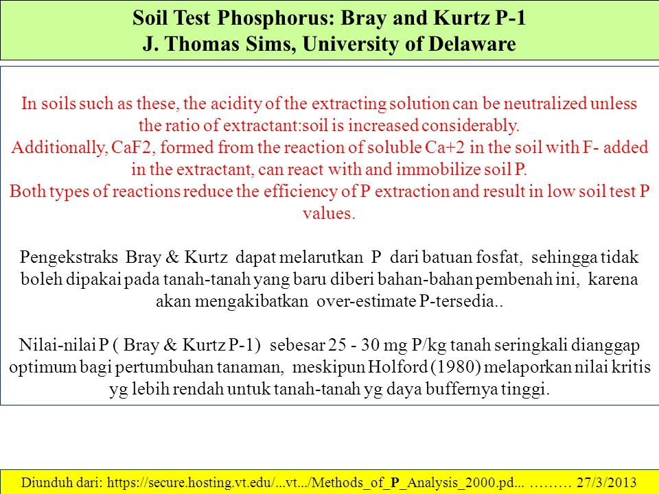 Soil Test Phosphorus: Bray and Kurtz P-1 J. Thomas Sims, University of Delaware The Bray and Kurtz P-1 soil test phosphorus (P) method was developed b